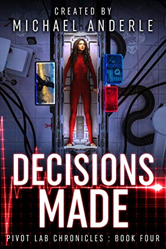 Decisions Made (Pivot Lab Chronicles Book 4) (English Edition)