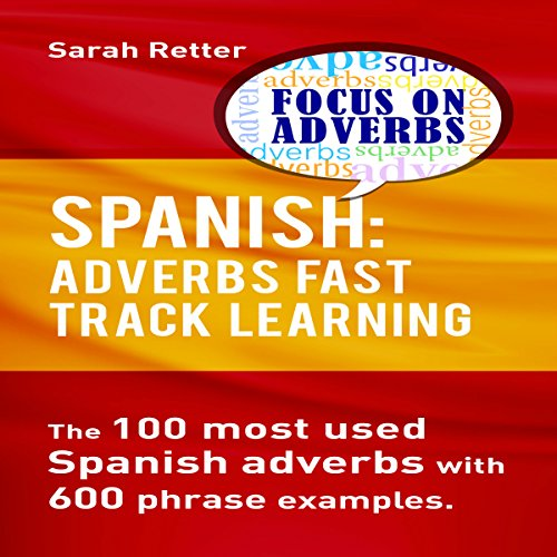 Spanish: Adverbs Fast Track Learning audiobook cover art