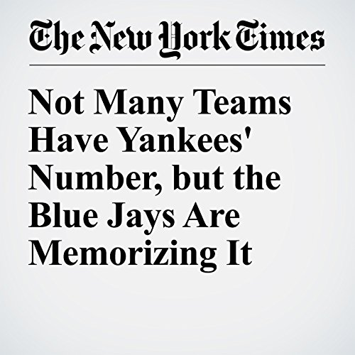 Not Many Teams Have Yankees' Number, but the Blue Jays Are Memorizing It audiobook cover art