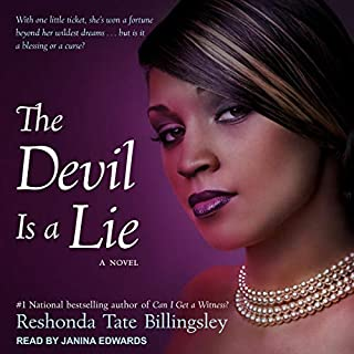 The Devil Is a Lie                   By:                                                                                                                                 Reshonda Tate Billingsley                               Narrated by:                                                                                                                                 Janina Edwards                      Length: 6 hrs and 39 mins     22 ratings     Overall 4.4
