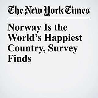 Norway Is the World's Happiest Country, Survey Finds audiobook cover art