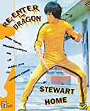 Re-Enter the Dragon: Genre Theory, Brucesploitation and the Sleazy Joys of Lowbrow Cinema - Stewart Home