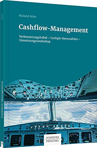 Cashflow-Management: Verbesserungshebel – Cockpit-Kennzahlen – Umsetzungsworkshop
