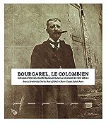 Bourgarel, le Colombien de Charles-Henry Dubail