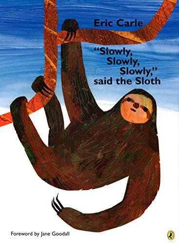 """Slowly, Slowly, Slowly,"" said the Sloth (English Edition)"