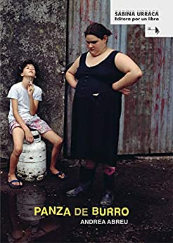 Panza de burro (Editora por un libro nº 3) (Spanish Edition) by [Andrea Abreu, Sabina Urraca]