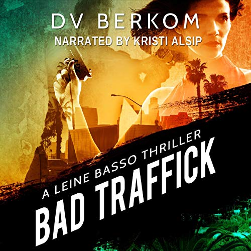 Bad Traffick Audiobook By D. V. Berkom cover art
