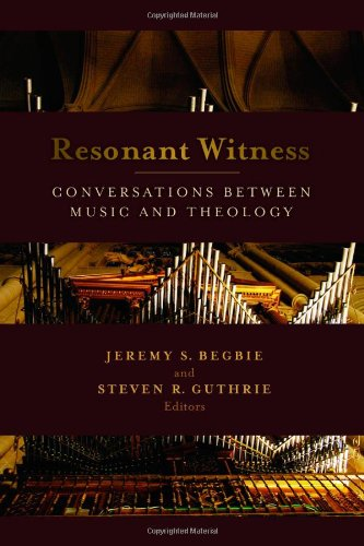 Compare Textbook Prices for Resonant Witness: Conversations between Music and Theology Calvin Institute of Christian Worship Liturgical Studies 0 Edition ISBN 8601300499703 by Begbie, Jeremy,Guthrie, Steven R.