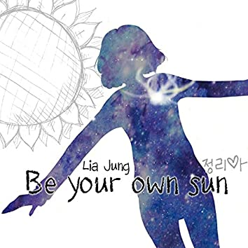 Be Your Own Sun!
