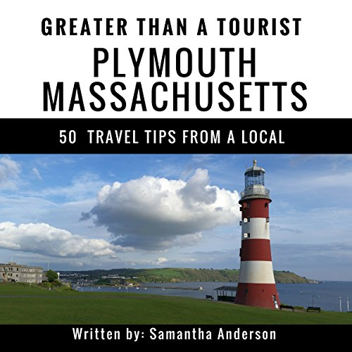 Greater Than a Tourist: Plymouth, Massachusetts, USA     50 Travel Tips from a Local              De :                                                                                                                                 Samantha Anderson,                                                                                        Greater Than a Tourist                               Lu par :                                                                                                                                 Michael Fox                      Durée : 1 h et 15 min     Pas de notations     Global 0,0
