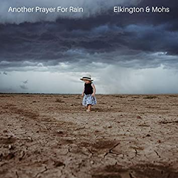 Another Prayer For Rain (2019 Version)