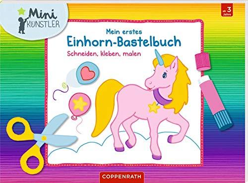 Mein erstes Einhorn-Bastelbuch: Schneiden, kleben, malen (Mini-Künstler)