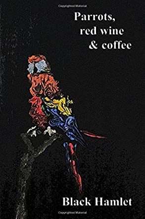 Parrots, Red Wine & Coffee