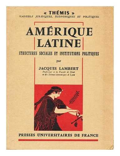 Amerique Latine. Structures sociales et Institutions politiques. (=Themis). *** Wenn Sie an einem Tag mehr als einen Titel bei uns bestellen, liefern wir innerhalb Deutschlands versandkostenfrei ***