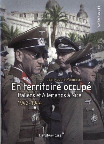 En territoire occupé - Italiens et Allemands à Nice. 1942-1944