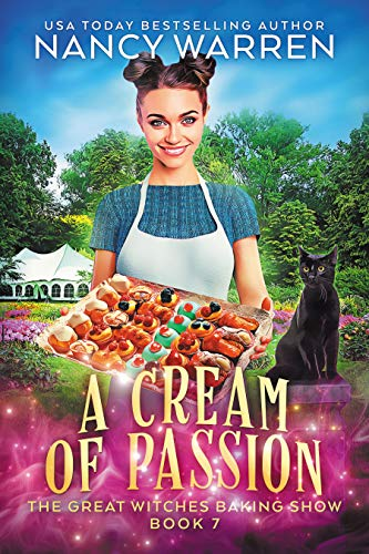 A Cream of Passion: The Great Witches Baking Show by [Nancy Warren]