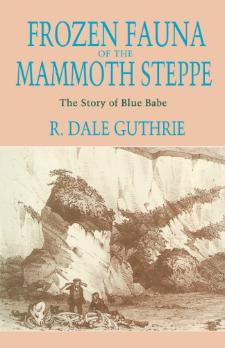 Frozen Fauna of the Mammoth Steppe: The Story of Blue Babe (English Edition)