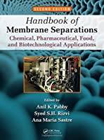 Handbook of Membrane Separations: Chemical, Pharmaceutical, Food, and Biotechnological Applications, Second Edition