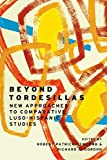 Beyond Tordesillas: New Approaches to Comparative Luso-Hispanic Studies (Transoceanic Series)