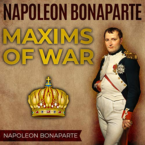 Napoleon Bonaparte: Maxims of War audiobook cover art