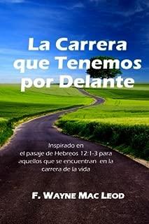 La Carrera Que Tenemos Por Delante: Inspirado en el Pasaje de Hebreos 12:1-3 para Aquellos que se Encuentran en Ll Carrera De La Vida (Spanish Edition)