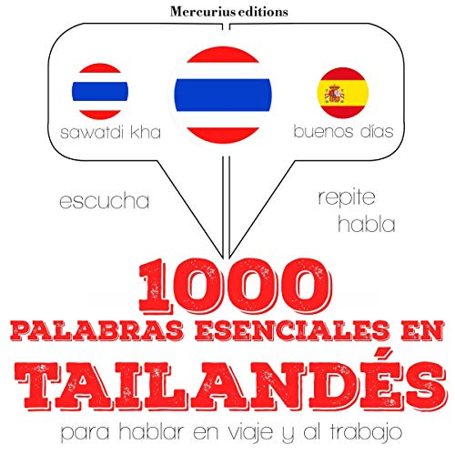 1000 palabras esenciales en tailandés     Escucha. Repite. Habla.              By:                                                                                                                                 J. M. Gardner                               Narrated by:                                                                                                                                 Ana,                                                                                        Rungsima                      Length: 2 hrs and 38 mins     Not rated yet     Overall 0.0