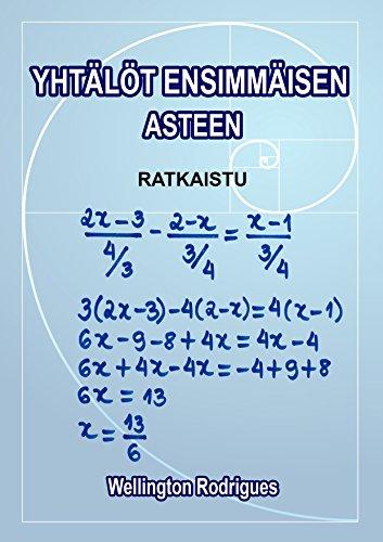 YHTÄLÖT ENSIMMÄISEN ASTEEN: RATKAISTU (Matemática Book 1) (Finnish Edition)