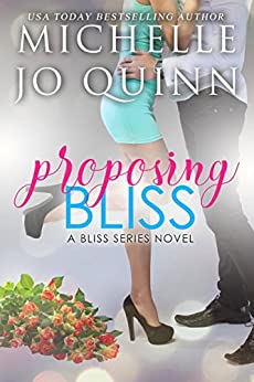 Proposing Bliss (Bliss Series Book 2) by [Michelle Jo Quinn]