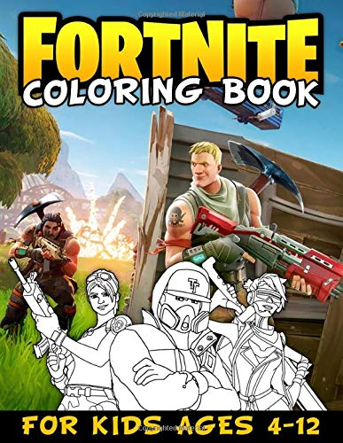 Fortnite Coloring Book For Kids Ages 4-12: 50+ Exclusive Illustrations Of Characters, Weapons, Creatures And Cool Moments In Battle Royale For Kids And Adults