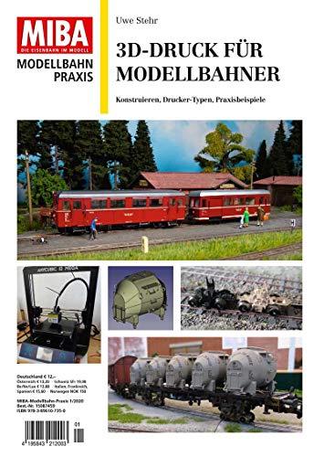 3D-Druck für Modellbahner - Konstruieren, Drucker-Typen, Praxisbeispiele Miba Praxis 1-2020