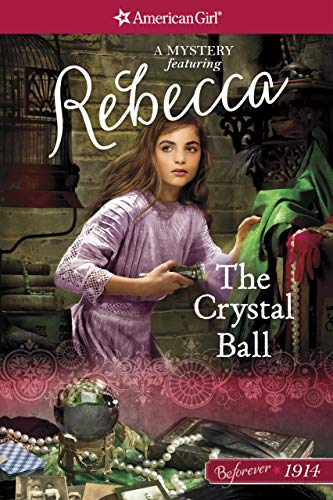 The Crystal Ball: A Rebecca Mystery (American Girl)