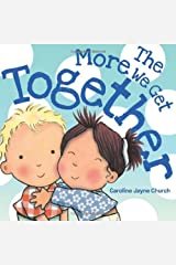 The More We Get Together: Written by Jimmie Davis, 2011 Edition, (Brdbk) Publisher: Cartwheel Books [Board book] Unknown Binding