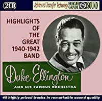 Highlights of the Great Band 1940-1942 by Duke Ellington