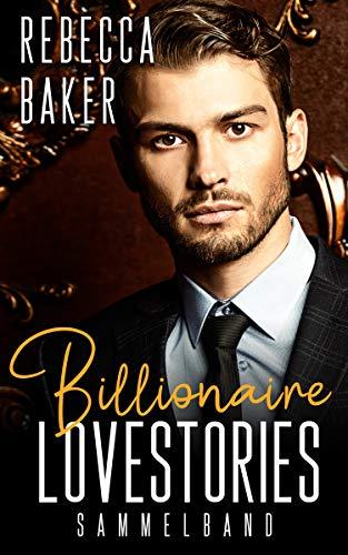Billionaire Lovestories: Sammelband (German Edition)