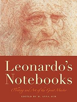 Leonardo's Notebooks: Writing and Art of the Great Master (Notebook Series) by [Leonardo Da Vinci, H. Anna Suh]