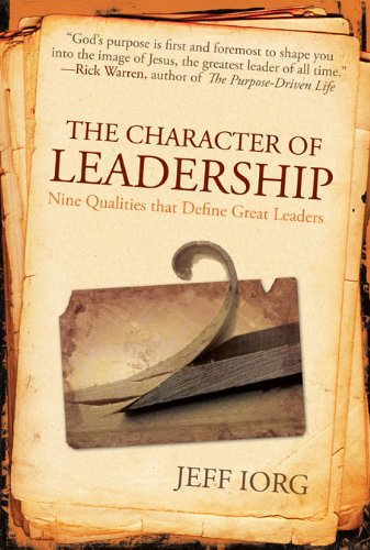 The Character of Leadership: Nine Qualities that Define Great Leaders (English Edition)