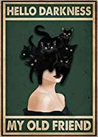 Cat Hello Darkness Vintage Retro Tin Metal Sign Wall Decor for Bars Restaurants Cafes Pubs 8x12Inch。