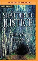 Shattered Justice (Bone Gap Travellers)