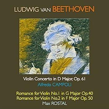 Ludwig van Beethoven - Violin Concerto in D Major, Op.61 · Romance for Violin No.1 in G Major, Op. 40 · Romance for Violin No.2 in F Major, Op.50