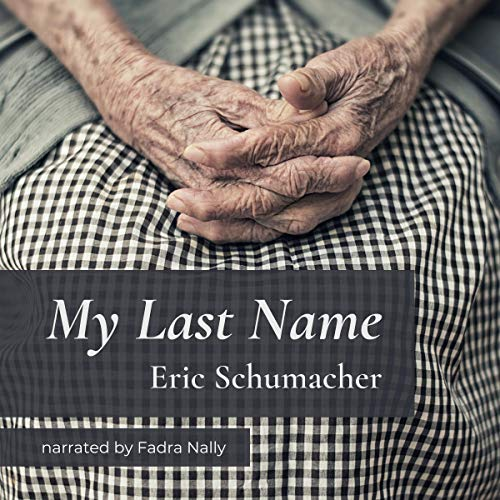 My Last Name Audiobook By Eric Schumacher cover art