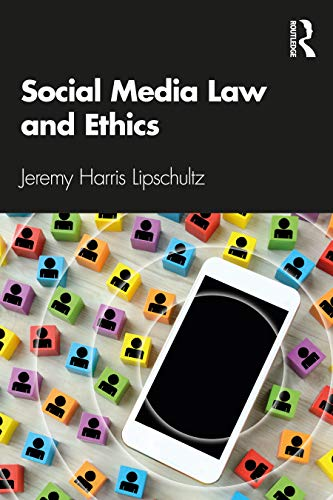 Compare Textbook Prices for Social Media Law and Ethics 1 Edition ISBN 9780367437817 by Lipschultz, Jeremy Harris