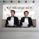 'N/A' Mural Wall Art We're Here to Fuck Shit Up Flag Step Brothers The Interview Banner Flag with Brass Grommets for College Dorm Frat or Man Cave 3x5 Ft