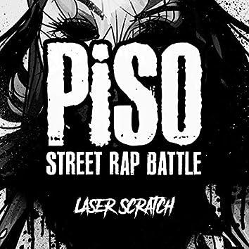 Piso Street Rap Battle (Laser Scratch)