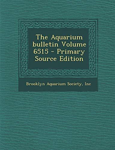 The Aquarium Bulletin Volume 6515 - Primary Source Edition