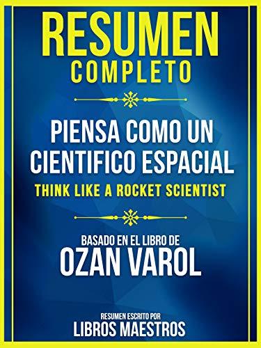 Resumen Completo: Piensa Como Un Cientifico Espacial (Think...