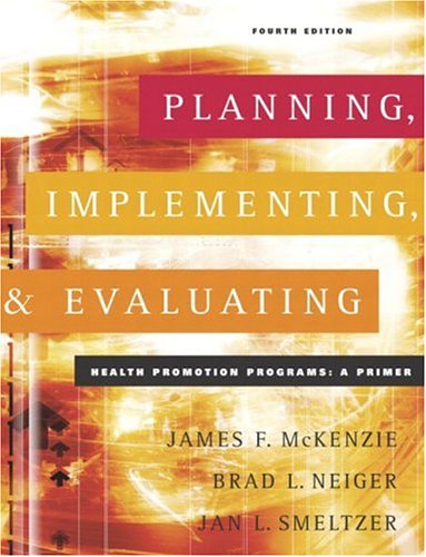 Planning, Implementing, and Evaluating Health Promotion Programs: A Primer (4th Edition)