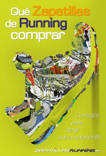 Qué zapatillas de running comprar (consejos de ZapatillasRunning.net para elegir adecuadamente) eBook: ZapatillasRunning Net, Mikel González: Amazon.es: Tienda Kindle
