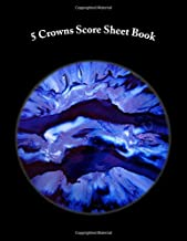 5 Crowns Score Sheet Book: 100 Pages (50 sheets)
