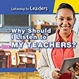 Why Should I Listen to My Teachers? (Listening to Leaders)