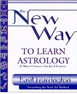 The New Way to Learn Astrology: Presenting the Noel Tyl Method